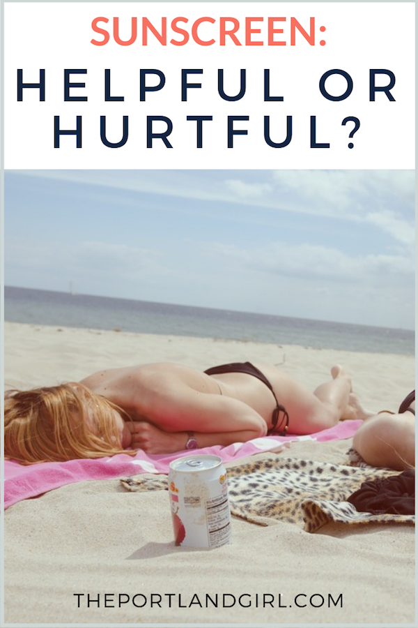 Sunscreen – Helpful or Hurtful - The Portland Girl