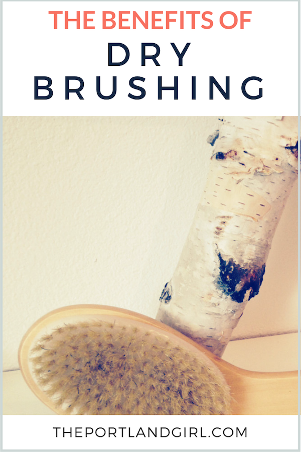 The Benefits of Dry Brushing - The Portland Girl