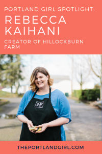 Rebecca Kaihani from Hillockburn Farm - The Portland Girl