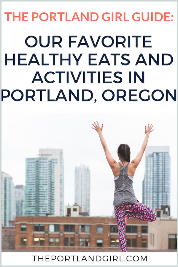 Healthy Guide to Portland, Oregon: Our Favorite Healthy Eats and Activities