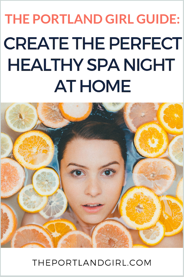 Create the Perfect Healthy Spa Night at Home