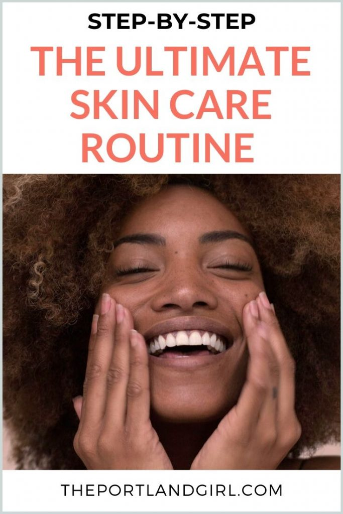 The Ultimate Skin Care Routine: A Step-by-Step Guide