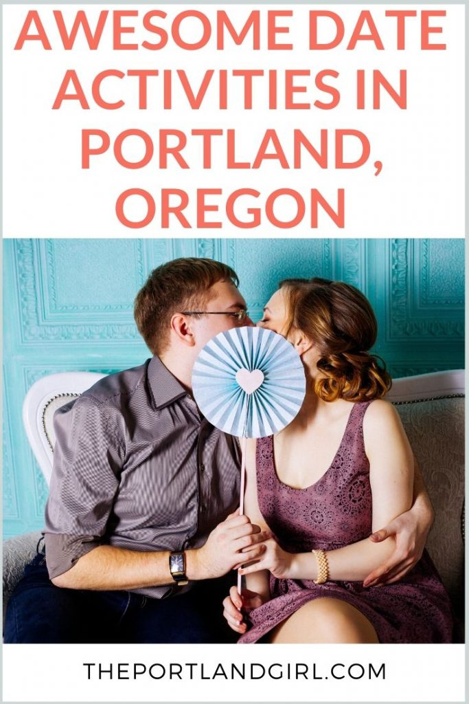 Awesome Date Activities in Portland, Oregon - Th Portland Girl